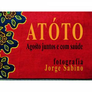 ATÓTO - fotografia de Jorge Sabino